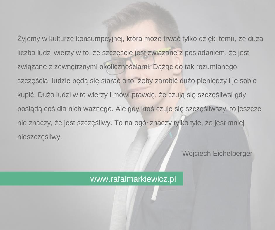 konsuRafał Markiewicz - coach - coaching - rozwój osobisty - szczęście a posiadanie