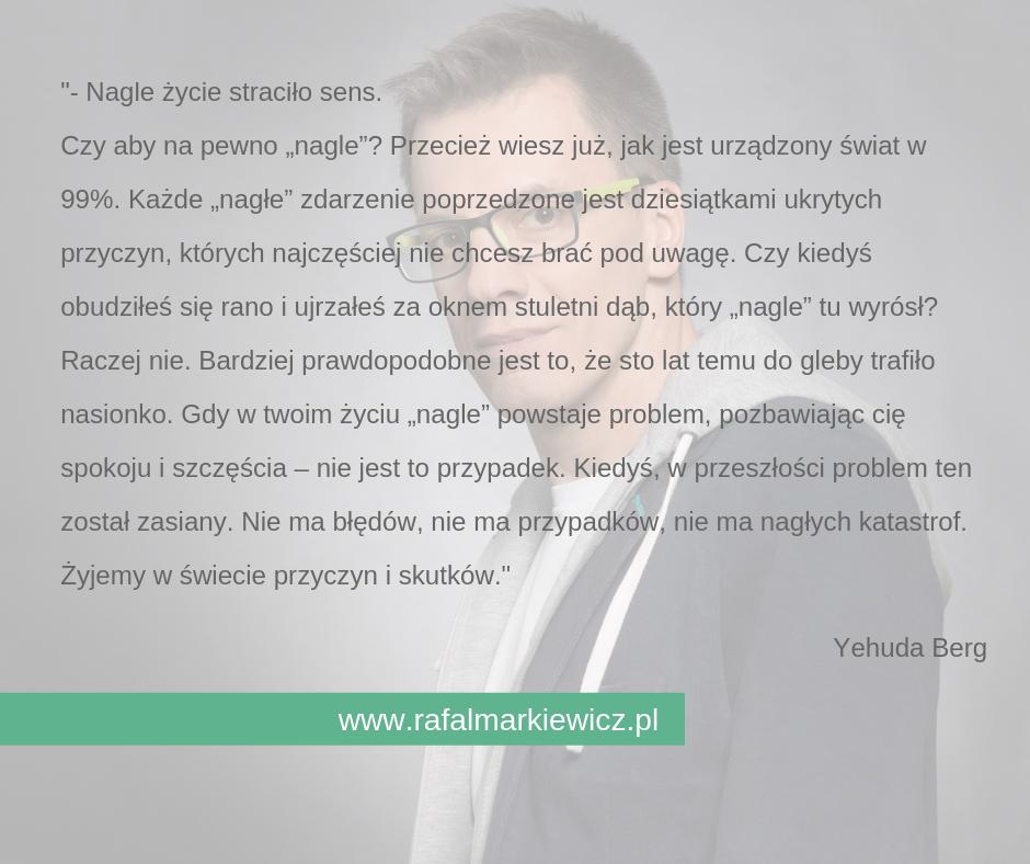 Rafał Markiewicz - coach - coaching - rozwój - osobisty - sens życia - nagle
