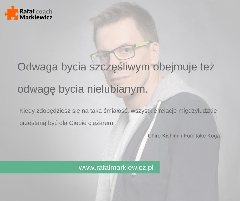 Rafał Markiewicz - coach - coaching - rozwój - osobisty - odwaga bycia szczęśliwym