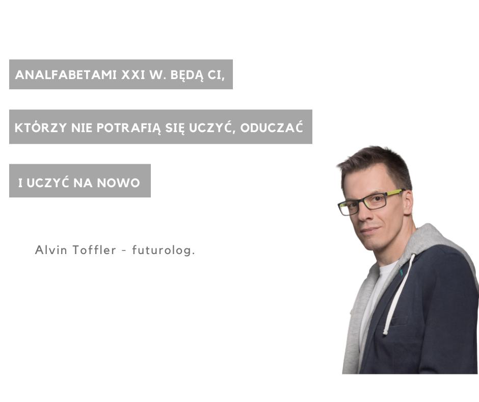 Rafał Markiewicz - coach - coaching - rozwój osobisty - Alvin Toffler