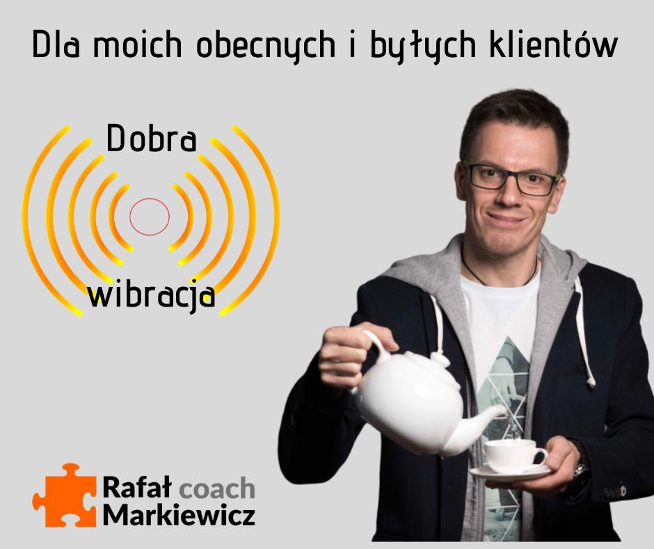 Rafał Markiewicz - coach - coaching - rozwój - osobisty - koronawirus - dobra wibracja