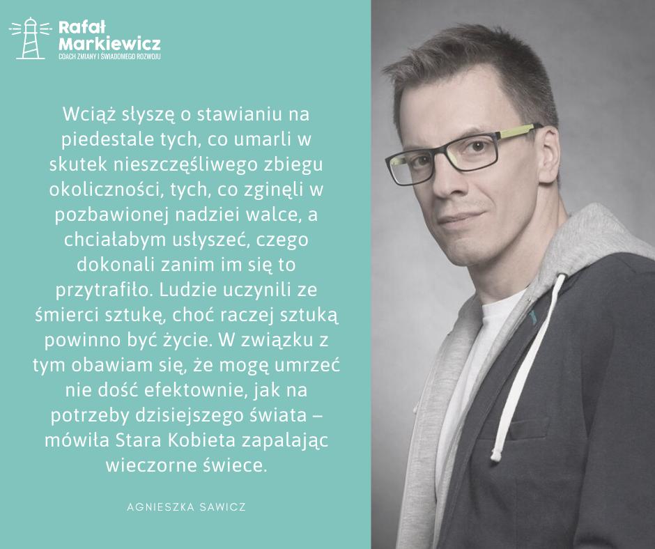 Rafał Markiewicz - coach - coaching - rozwój - osobisty - życie jest sztuką