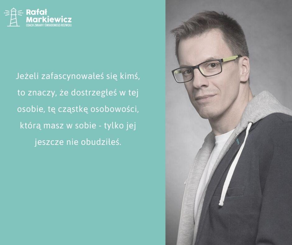 Rafał Markiewicz - coach - coaching - rozwój - osobisty - zafascynowanie - rozwój