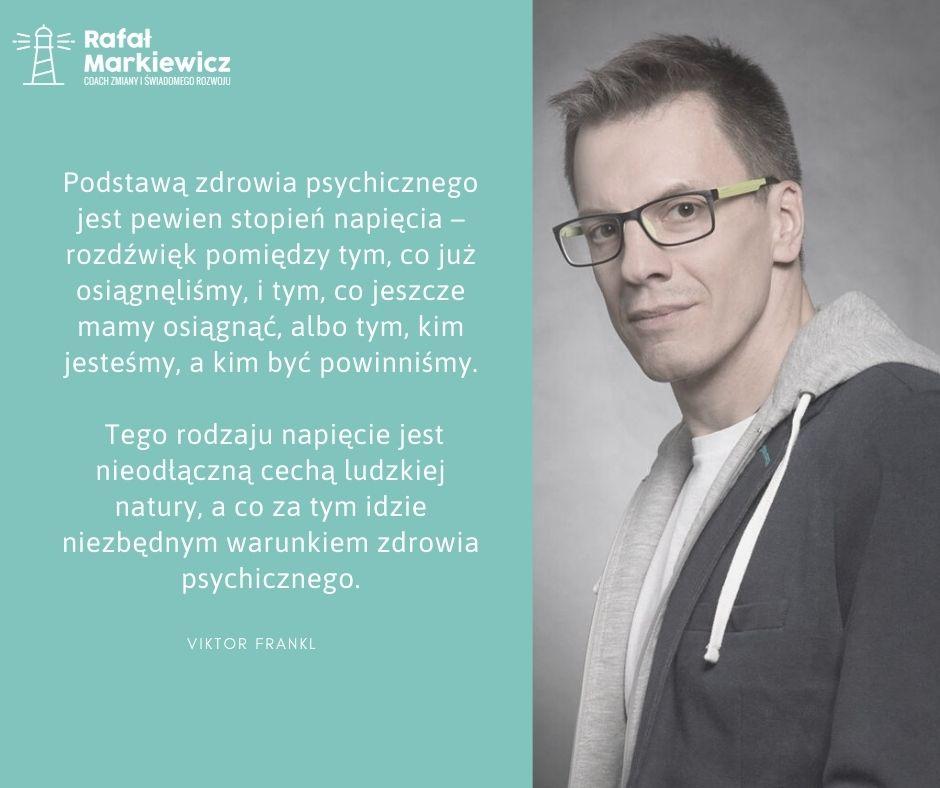 Rafał Markiewicz - coach - coaching - rozwój - osobisty - napięcie i rozdźwięk