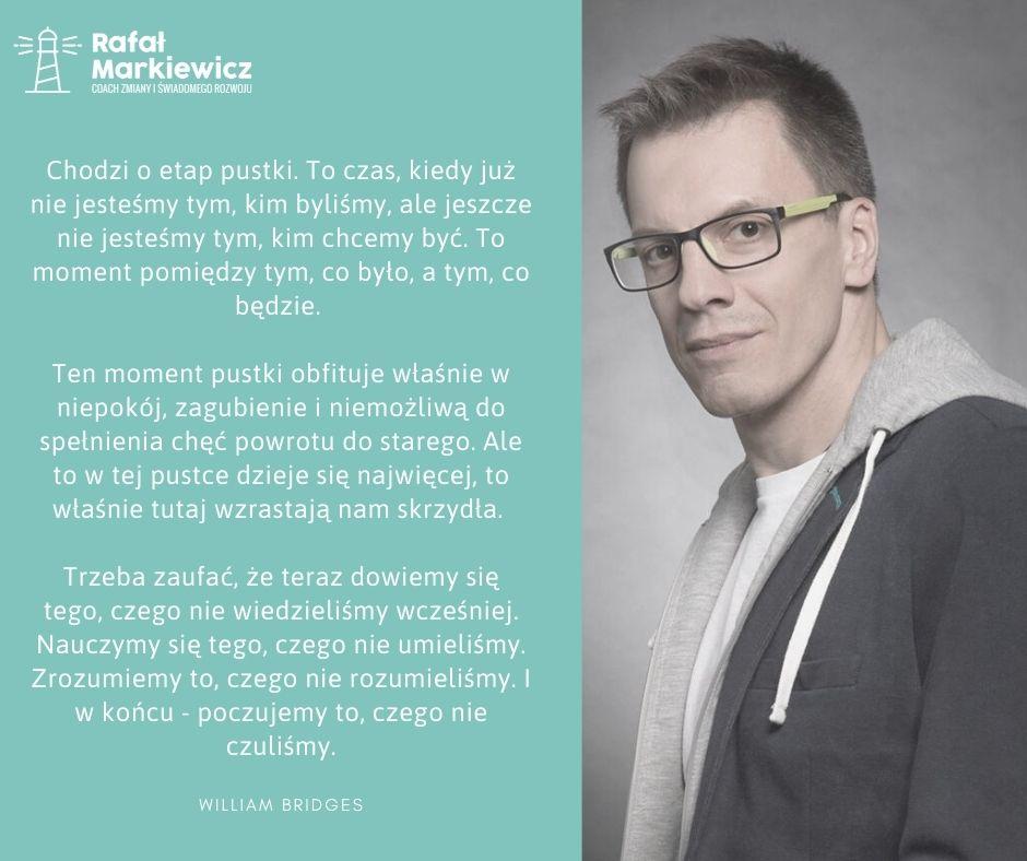Rafał Markiewicz - coach - coaching - rozwój - osobisty - etap pustki - zmiana