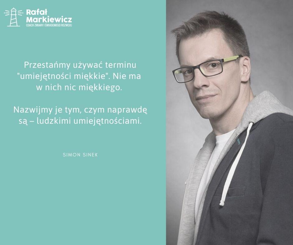 Rafał Markiewicz - coach - coaching - rozwój - osobisty - umiejętności miękkie - umiejętności ludzkie